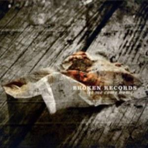 Broken Records Let Me Come Home